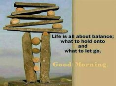 Good morning Quotes ....Life is all about balance - Inspirational Quotes - Pictures - Motivational Thoughts