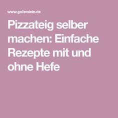 Pizzateig selber machen: Einfache Rezepte mit und ohne Hefe Susa, Buffet, Food And Drink, Baking, Drinks, Desserts, Polenta, Christian, Cook