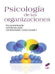 Psicología de las organizaciones / Vicente Martínez Tur, José Ramos López, Carolina Moliner Cantos (coords.)
