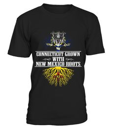 # Connecticut Grown With New Mexico Roots T shirt .  HOW TO ORDER:1. Select the style and color you want: 2. Click Reserve it now3. Select size and quantity4. Enter shipping and billing information5. Done! Simple as that!TIPS: Buy 2 or more to save shipping cost!This is printable if you purchase only one piece. so dont worry, you will get yours.Guaranteed safe and secure checkout via:Paypal | VISA | MASTERCARD