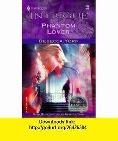 Phantom Lover (43 Light Street, Book 25) (Harlequin Intrigue Series #706) (9780373227068) Rebecca York , ISBN-10: 037322706X  , ISBN-13: 978-0373227068 ,  , tutorials , pdf , ebook , torrent , downloads , rapidshare , filesonic , hotfile , megaupload , fileserve