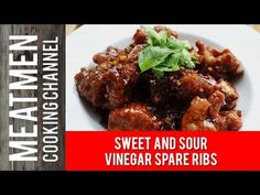 Sweet and Sour Vinegar Spare Ribs – 糖醋排骨 – The MeatMen – Your Local Cooking Channel