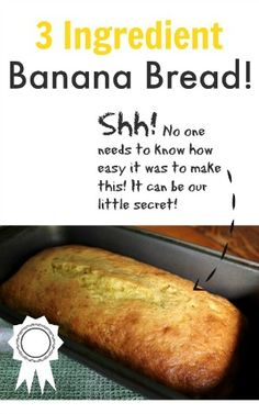 3 Ingredient Banana Bread. Add chocolate chips for a great snack cake. Use a 13x9 pan & bake @ 350° for 35-40 minutes.