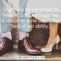 "Singleness isn't a season to ""endure"" until marriage, but a season to serve God to the best of our ability. @girldefined"