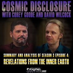 Stillness in the Storm : Cosmic Disclosure Season 3 - Episode 4: Revelations from the Inner Earth - Summary and Analysis | Corey Goode and David Wilcock - 1/29/2016 - #COSMICDISCLOSURE #DISCLOSURE #INNEREARTH #MINDMELD #CONSCIOUSNESS #HISTORY #SITS #STILLNESSINTHESTORM  Long Link: http://sitsshow.blogspot.com/2016/01/cosmic-disclosure-revelations-from.html