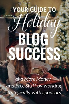 Your Guide to Holiday Blog Success- get more money and free stuff by working strategically with sponsors. The secrets to working with brands + free media kit templates!