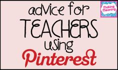 Making Meaning Blog Post: Advice for Teachers using Pinterest- plus links to Pinterest boards full of freebies and great ideas!
