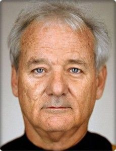 Bill Murray I wanna be surgically attached to him.