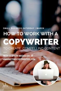 Small Business Saturday March | How To Work With A Copywriter To Create Compelling Content with Elspeth Misiaszek of http://eMarketingcopywriter.com