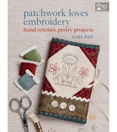 Patchwork Loves EmbroideryPatchwork Loves Embroidery,