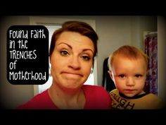 Found Faith in the TRENCHES of Motherhood