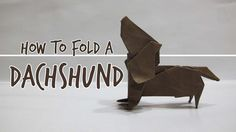 The video you're about to see will teach you how to fold an origami dachshund with your own two hands! This is pretty amazing. If you like dachshunds and have a spare piece of paper, this is definitely worth trying! This video takes you through step by step and shows you how to fold a…
