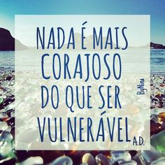 """@instabynina's photo: """"Autor desconhecido. Inspiração @papeletudo #frases #coragem #medos #instabynina"""""""