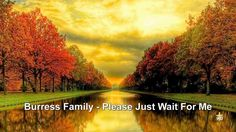 Burress Family - Please Just Wait For Me on Vimeo