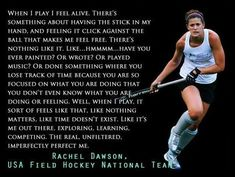 "Rachel Dawson: ""When I play [field hockey] I feel alive. There's something about having the stick in my hand…"""