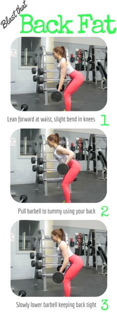 Blast that Back Fat! Fresh and effective. Bent over barbell rows to help trim your back fat - 3 x 12. Repin for more gym exercises!
