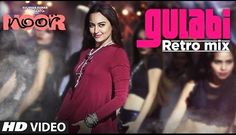 "Gulabi Retro Mix Lyrics from ""Noor"" ,The Music Composed by Tanishk Bagchi, and Song is sung by Sonu Nigam. the original song Lyrics are written by Anand Bakshi . Gulabi Retro Mix Lyrics From Bollywood Movie"