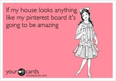 If my house looks anything like my pinterest board it's going to be amazing. by rowena