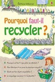 Pourquoi faut-il recycler?