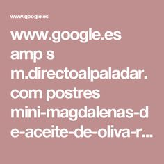 www.google.es amp s m.directoalpaladar.com postres mini-magdalenas-de-aceite-de-oliva-rellenas-de-crema-de-chocolate amp