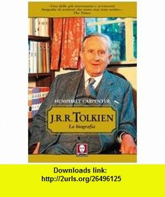 J. R. R. Tolkien. La biografia (9788871808062) Humphrey Carpenter , ISBN-10: 8871808061  , ISBN-13: 978-8871808062 ,  , tutorials , pdf , ebook , torrent , downloads , rapidshare , filesonic , hotfile , megaupload , fileserve