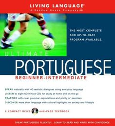 Ultimate Portuguese Beginner-Intermediate (Book and CD Set): Includes Comprehensive Coursebook and 8 Audio CDs (Ultimate Beginner-Intermediate) by Living Language http://www.amazon.com/dp/1400021154/ref=cm_sw_r_pi_dp_Zh-Avb0JCVH9B