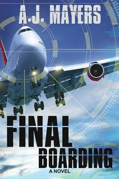 My interview with A.J. Mayers, author of FINAL BOARDING.