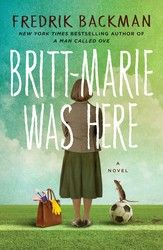 The bestselling author of A Man Called Ove and My Grandmother Asked Me to Tell You She's Sorry returns with an irresistible novel about finding...