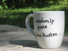 I randomly quote... Jane Austen.... coffee by NorthSouthCreations
