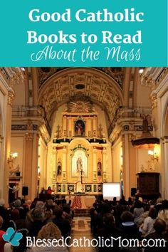 A list of good Catholic books to read about the Mass for adults and kids to help you and your family more fully understand what is happening during the Mass. #CatholicMass #Mass #Catholic #CatholicFaith #CatholicPrayers Catholic Marriage, Catholic Doctrine, Catholic Mass, Catholic Books, Catholic Prayers, Parts Of The Mass, Mass Readings, Freedom In Christ, Bible Commentary