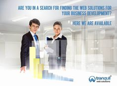 Are you in a search for finding the web solutions for your Business Development? Here we are available. www.tranquilwebsolutions.com