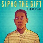 Sipho The Gift – Coming Age