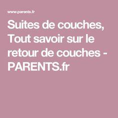 Suites de couches, Tout savoir sur le retour de couches - PARENTS.fr