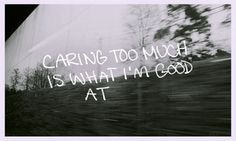 caring too much