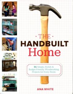 Want to check this book out The Handbuilt Home: 34 Simple Stylish and Budget-Friendly Woodworking Projects for Every Room Ana White: Books Do It Yourself Furniture, Diy Furniture Plans, Design Furniture, Do It Yourself Home, Furniture Projects, Home Projects, Custom Furniture, Pallet Projects, Recycled Furniture