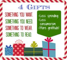 """4 Gifts for Christmas. """"Something you want, something you need, something to wear, and something to read."""""""