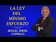 MIGUEL ÁNGEL CORNEJO - La Ley Del Mínimo Esfuerzo - YouTube