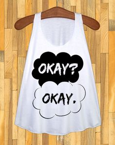 OKAY OKAY. The Fault in Our Stars Shirt Clothing Okay by Thunsuta, $13.99