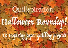 Quillspiration – A Roundup of 12 Halloween Paper Quilling Designs – Some With Tutorials! - Honey's Quilling