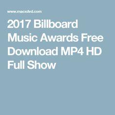 2017 Billboard Music Awards Free Download MP4 HD Full Show