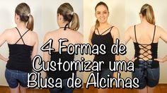 4 Formas de Customizar uma Blusa de Alcinhas