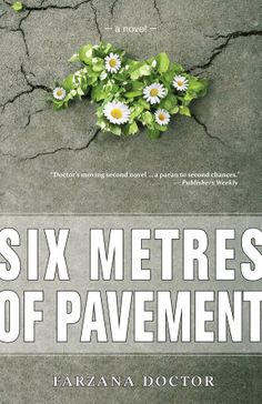 Six Metres of Pavement, by Farzana Doctor (Dundurn)