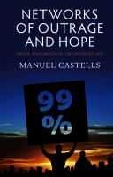 Networks of outrage and hope : social movements in the internet age / Manuel Castells http://encore.fama.us.es/iii/encore/record/C__Rb2532573?lang=spi