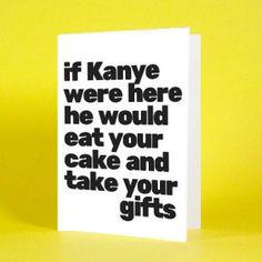 Kanye Card Kanye West gags Gag Card Sarcastic Card by SaltyDays