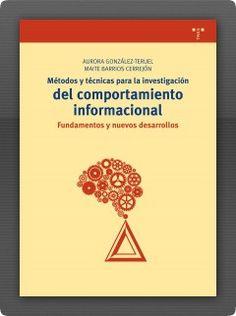Métodos y técnicas para la investigación del comportamiento informacional : fundamentos y nuevos desarrollos / Aurora González-Teruel, Maite Barrios Cerrejón