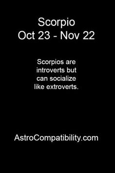 Scorpio's are introverts