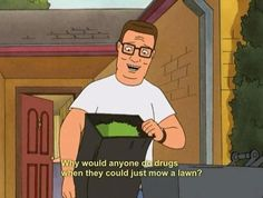 """Mowing the yard can be enjoyable.   Community Post: 16 Life Lessons Learned From """"King Of The Hill"""""""