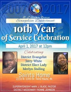B.J. Watkins District Evangelism Department 10th Year of Service Celebration on April 1, 2017 at 12pm, Celebrating District Evangelist Jerry White and District Elect Lady Merlyn Stalling.  Location: Saints Home COGIC 2210 North 13th Street, Terre Haute, IN.  For More Info: 812-232-3283