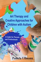 Art Therapy and Creative Approaches For Children with Autism, an ebook by Pamela Ullmann at Smashwords