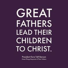 """#ItsTrue; ... """"Fatherhood is a matter of desire, diligence, and determination to see one's family exalted in the celestial kingdom. If that prize is lost, nothing else really matters. The Lord expects great things from the fathers of Israel. Great fathers lead their children to Christ."""" From #PresBenson's pinterest.com/pin/24066179230010 inspiring #GeneralConference message lds.org/general-conference/1981/04/great-things-required-of-their-fathers. Learn more facebook.com/FamilyProclamation. Healthy Marriage, Great Father, S Quote, General Conference, Marriage And Family, Jesus Loves Me, Breakup, Fathers, Christ"""